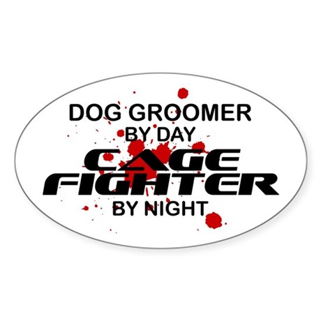Dog Groomer Cage Fighter by Night Oval Sticker