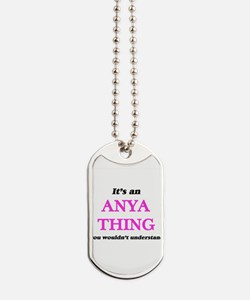It's an Anya thing, you wouldn't Dog Tags