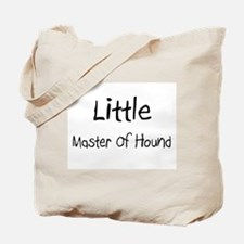 Little Master Of Hound Tote Bag