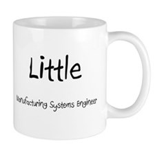 Little Manufacturing Systems Engineer Mug
