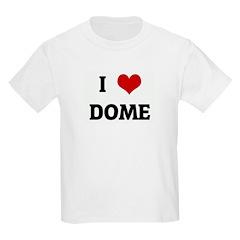 I Love DOME T-Shirt