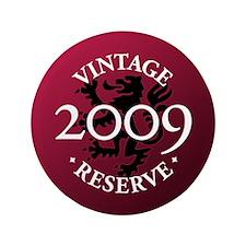 """Vintage Reserve 2009 3.5"""" Button"""