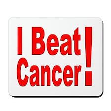 I Beat Cancer Mousepad