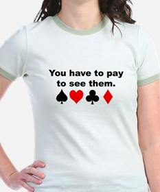 Have to pay to see them  Ringer T-Shirt