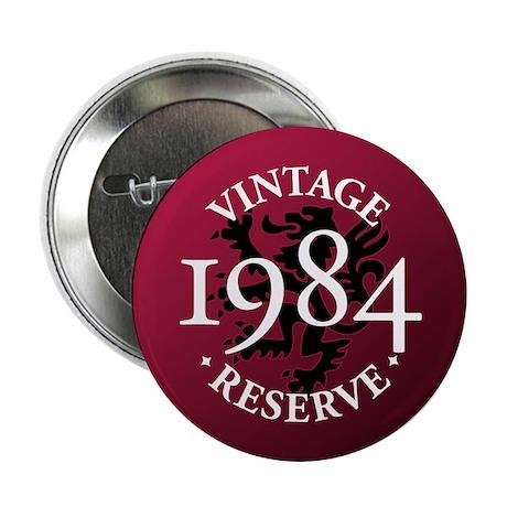 """Vintage Reserve 1984 2.25"""" Button"""