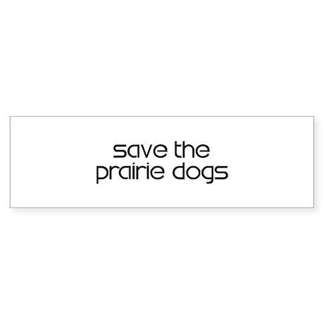 Save the Prairie Dogs Bumper Sticker