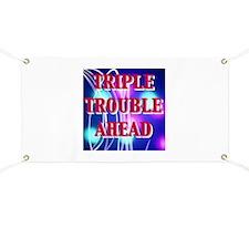 TRIPLE TROUBLE AHEAD Banner