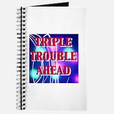 TRIPLE TROUBLE AHEAD Journal