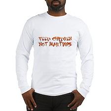 Feed Children not Martians Long Sleeve T-Shirt