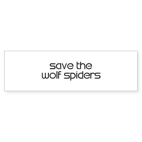 Save the Wolf Spiders Bumper Sticker