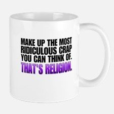 Religion is ridiculous. Mug