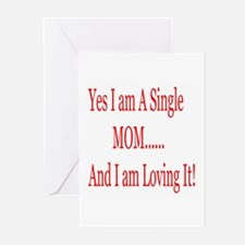 Single Mom and loving it! Greeting Cards (Package