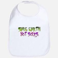 Save earth not souls. Bib