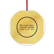 I'm Not Lazy Ornament (Round)
