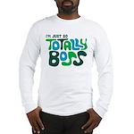 Totally Boss Long Sleeve T-Shirt