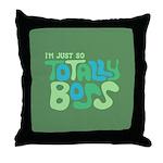 Totally Boss Throw Pillow