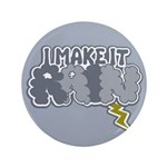 "I Make It Rain 3.5"" Button"