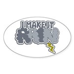 I Make It Rain Oval Sticker