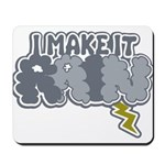 I Make It Rain Mousepad