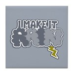 I Make It Rain Tile Coaster
