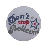 "Don't Stop Believin' 3.5"" Button"
