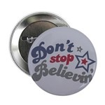 "Don't Stop Believin' 2.25"" Button"
