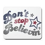 Don't Stop Believin' Mousepad