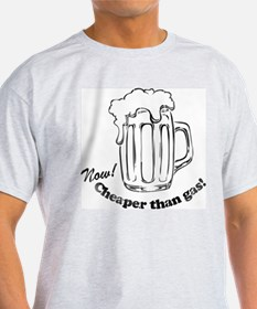 Beer: Now! Cheaper than Gas! T-Shirt