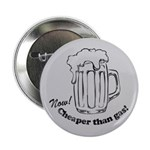 """Beer: Now! Cheaper than Gas! 2.25"""" Button"""