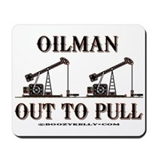 Oilman Out To Pull Mousepad
