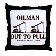 Oilman Out To Pull Throw Pillow