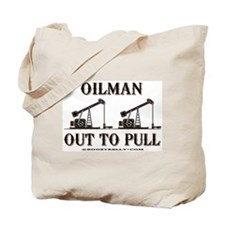 Oilman Out To Pull Tote Bag