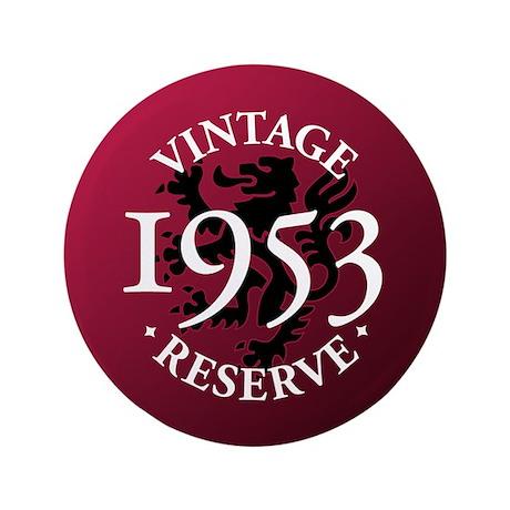"""Vintage Reserve 1953 3.5"""" Button"""