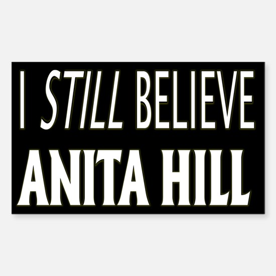 I Still Believe Anita Hill Rectangle Decal