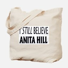 I Still Believe Anita Hill Tote Bag