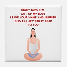 meditation joke Tile Coaster