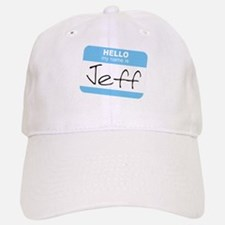 """Hello my name is Jeff"" Baseball Baseball Cap"