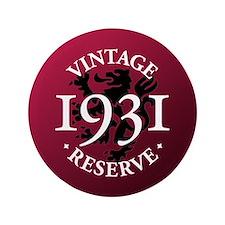 """Vintage Reserve 1931 3.5"""" Button"""