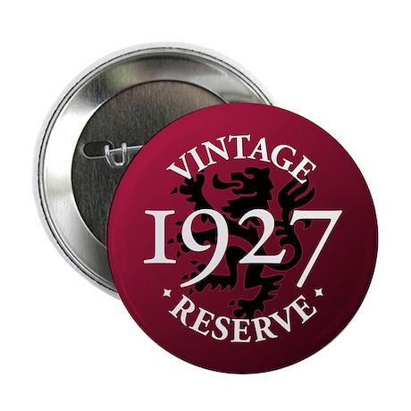 """Vintage Reserve 1927 2.25"""" Button"""