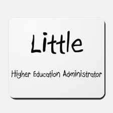 Little Higher Education Administrator Mousepad