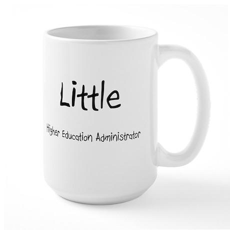 Little Higher Education Administrator Large Mug