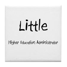Little Higher Education Administrator Tile Coaster