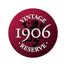 """Vintage Reserve 1906 3.5"""" Button"""