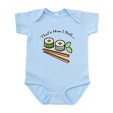 That's How I Roll Sushi Infant Bodysuit