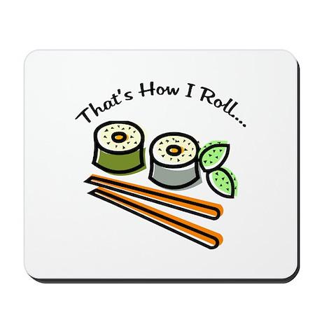 That's How I Roll Sushi Mousepad