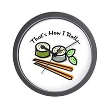 That's How I Roll Sushi Wall Clock