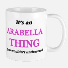 It's an Arabella thing, you wouldn't Mugs
