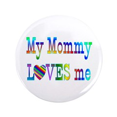 """Mommy Love 3.5"""" Button"""
