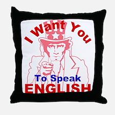 I Want You to Speak English R Throw Pillow