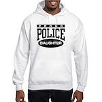 Proud Police Daughter Hooded Sweatshirt